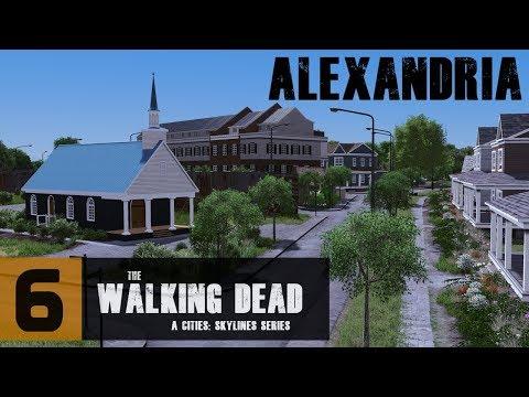 Cities: Skylines - The Walking Dead Series - Alexandria
