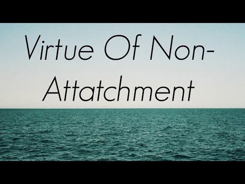 The virtue of non-attachment | Why you should accept change