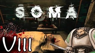 SOMA Gameplay / Let's Play  - WEAPONS!? - Part 8