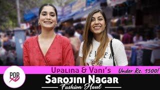 Upalina & Vani's Sarojini Nagar Fashion Haul Under Rs. 1500 - POPxo