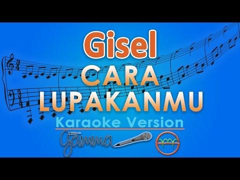 Gisel - Cara Lupakanmu (Karaoke Tanpa Vokal) by GMusic