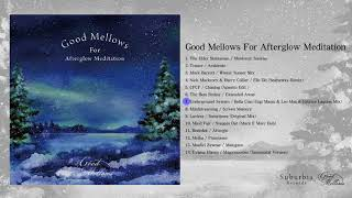Good Mellows For Afterglow Meditation 試聴用トレイラー
