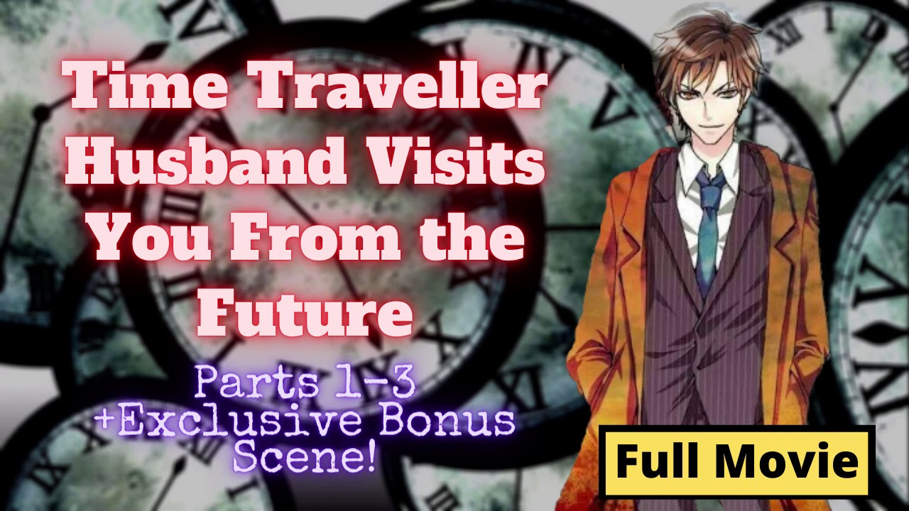 [All Episodes +Bonus Scene] Time Traveller Husband Visits You From the Future [ASMR]