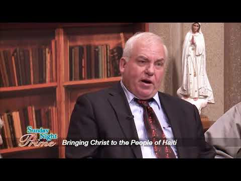 Sunday Night Prime - 2017-11-05 - Bringing Christ To The People Of Haiti