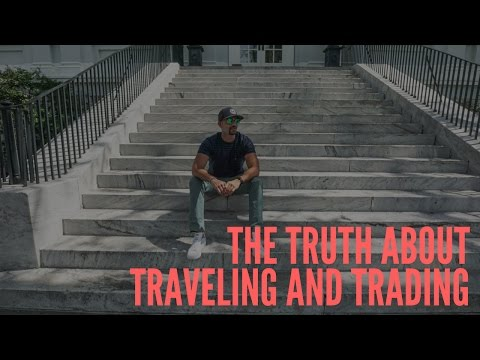 The Truth About Traveling And Trading
