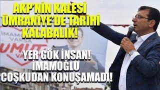 Ekrem İmamoğlu AKP'nin kalesi Ümraniye'de tarihi miting yaptı! Yer gök insan...