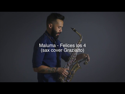 Felices los 4 - Maluma (sax cover Graziatto)