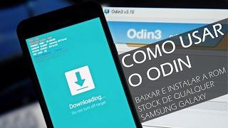 TUTORIAL | Como Usar o Odin - Instalando a ROM Stock de qualquer aparelho Samsung