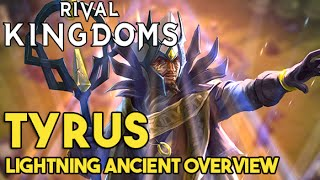 Rival Kingdoms #38 - TYRUS , NEW Lightning Ancient Overview (Exclusive 1st Look)