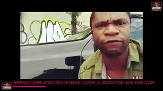 SPEED DARLINGTON RAGES OVER A SCRATCH ON HIS CAR