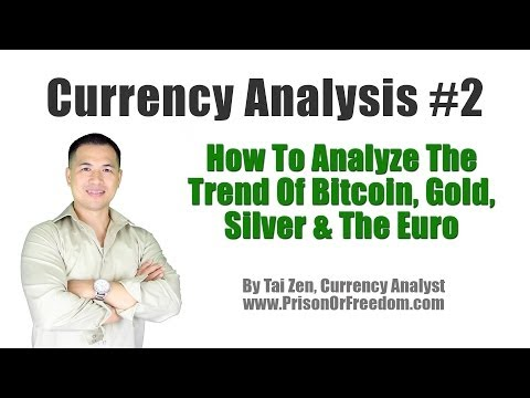 Currency Analysis #2 - How To Analyze The Trend Of Bitcoin, Gold, Silver, & The Euro - By Tai Zen