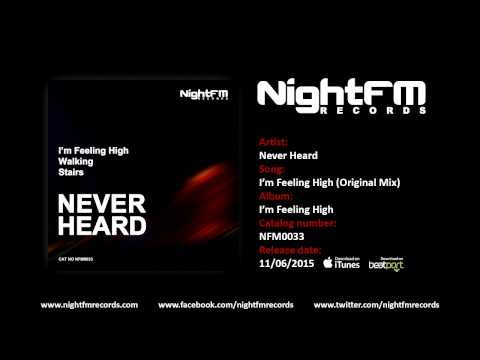 Never Heard - I'm Feeling High (Original Mix)
