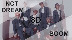 NCT DREAM (엔시티 드림) - BOOM  [8D USE HEADPHONE] 🎧