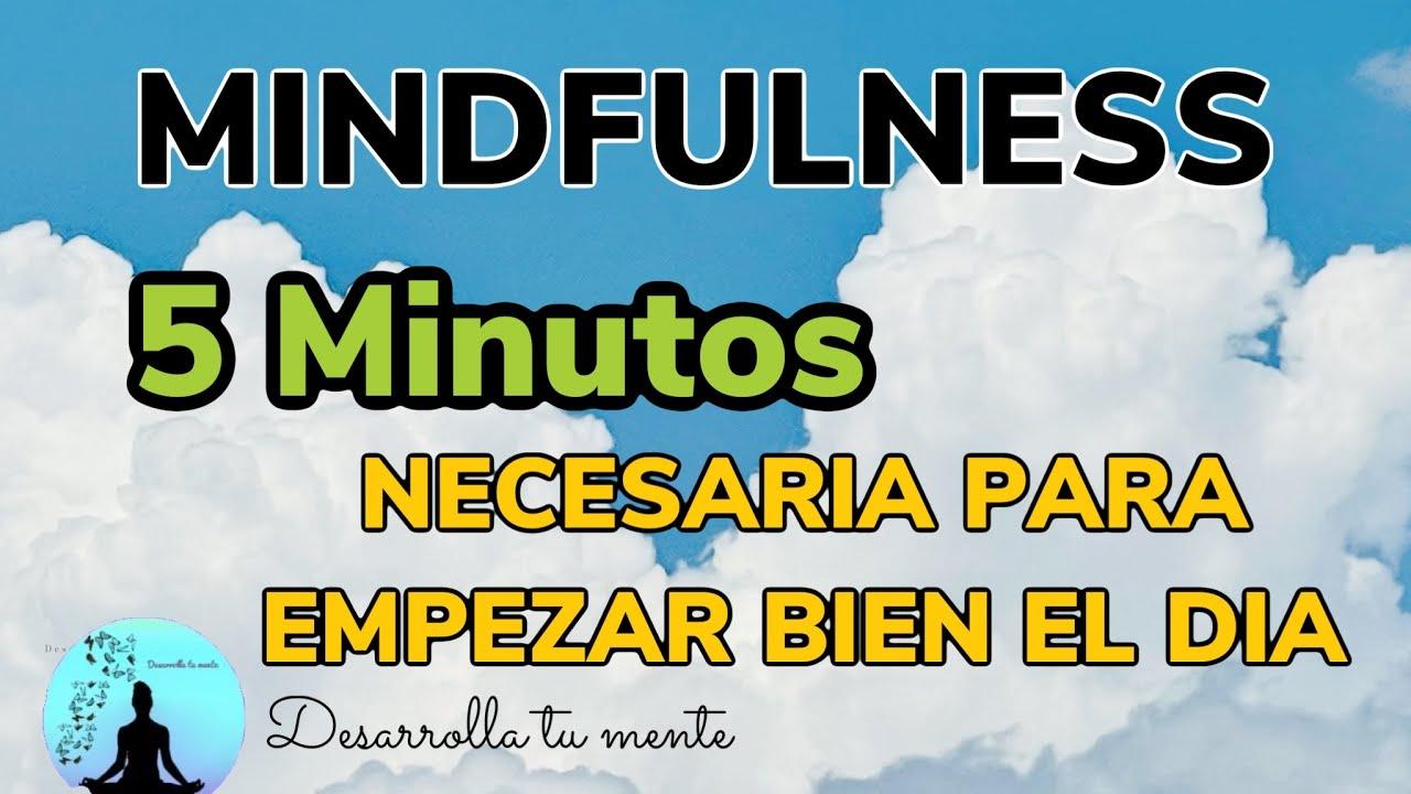 MINDFULNESS 5 minutos   #MEDITACION corta para empezar bien el día   Meditacion de la mañana