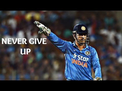 MS Dhoni – Never Give Up • Cricket Motivational Video 2016
