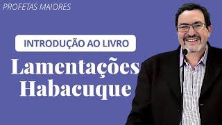 ???? Lamentações de Jeremias e Habacuque (Aula Ao Vivo) - Solano Portela