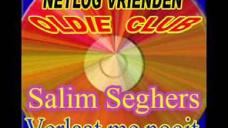Salim Seghers -Verlaat me nooit.wmv
