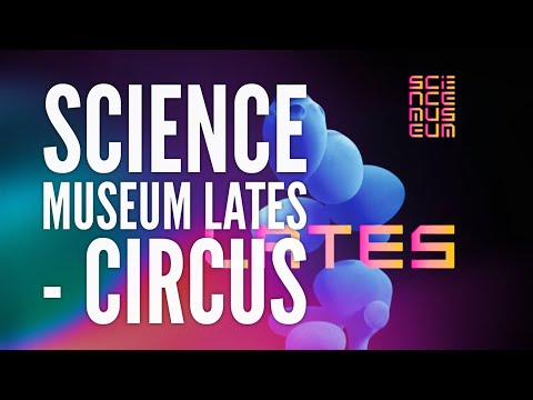 REVIEW: Science Museum Lates - Circus