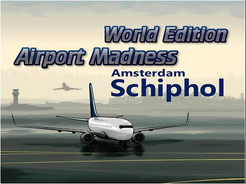 AIRPORT MADNESS WORLD EDITION - Schiphol (HD)  