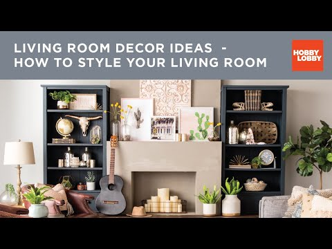 Living Room Decor Ideas  - How To Style Your Living Room   Hobby Lobby®