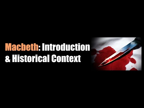 Macbeth Introduction & Historical Context