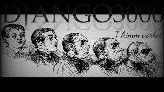 Django3000 - I kimm vorbei