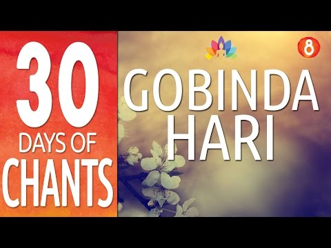 Day 8 - GOBINDA HARI - See the God Within - Mantra Meditation Music and Chanting