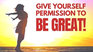 Give Yourself Permission to Be Great | Morning I AM Affirmations | Bob Baker