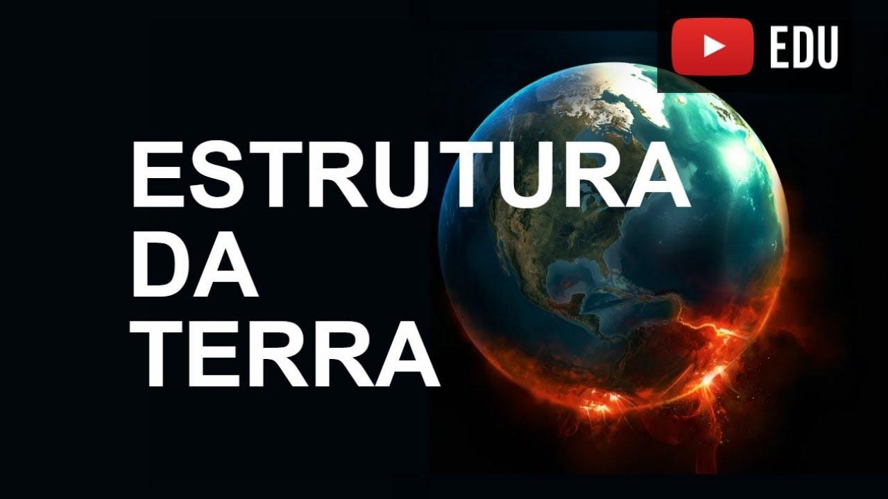 Geografia Geologia A Estrutura Da Terra 2