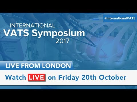 LIVE: The 4th International VATS Symposium, Royal College of Physicians, London (Friday 20th Oct)