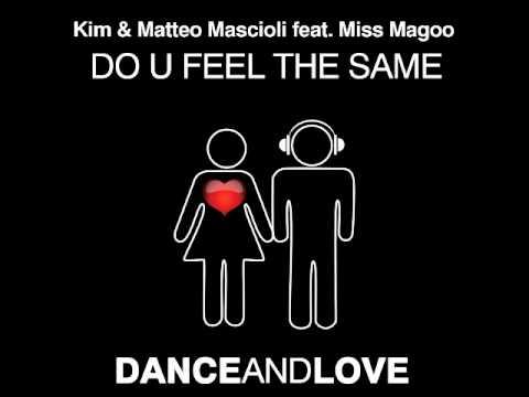 Kim & Matteo Mascioli Feat. Miss Magoo - Do U Feel The Same (Alex Berti Remix)