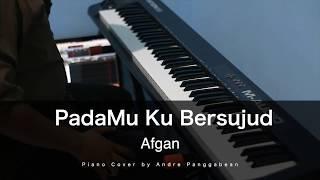 PadaMu Ku Bersujud - Afgan | Piano Cover by Andre Panggabean