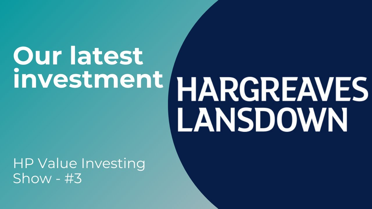 Our Latest Investment: Hargreaves Lansdown - HP Value Investing Show #3