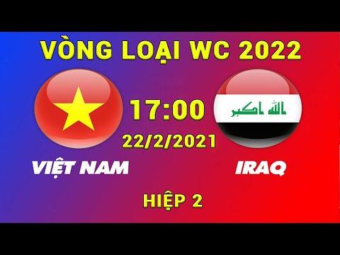 🔴 Trực Tiếp | H2 | Việt Nam - Iraq | Vòng Loại WC 2022 | Đối Thủ Toát Mồ Hôi Hột | Sports 365