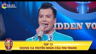 Giọng ải giọng ai | tập 13: xuất hiện giọng ca truyền nhân của Thu Trang