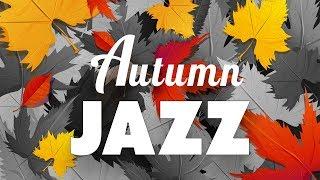 Autumn JAZZ Radio - Relaxing JAZZ for Great Autumn Mood