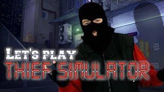 Thief Simulator - Episode 2 - La persécution sympa