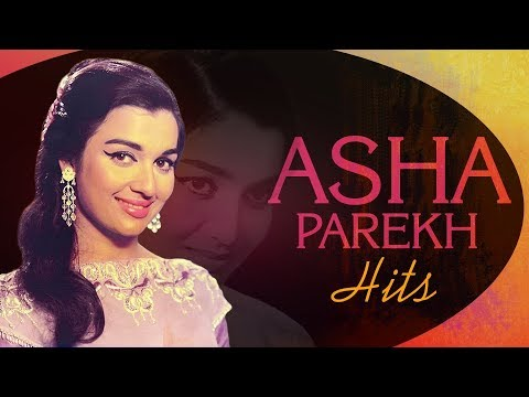 Asha Parekh Hit Songs - Jubilee Queen Of Bollywood | Popular Bollywood Songs [HD]