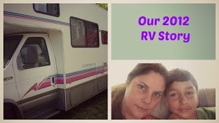 Our 2012 RV Story How I Discovered The RV Life  and Love It So Much