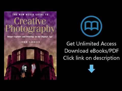 New Media Guide to Creative Photography: Image Capture and Printing in the Digital Age