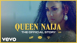 Queen Naija - The Official Story — Told By Her