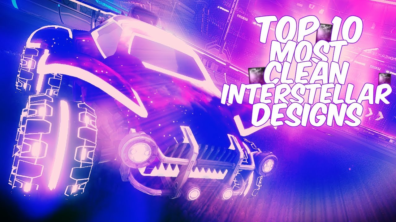 Top 10 Most Clean Interstellar Designs Of All Time Rocket League Car Designs Youtube