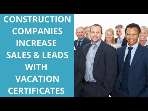 Construction Companies Increase Sales and Leads with Vacation Certificates