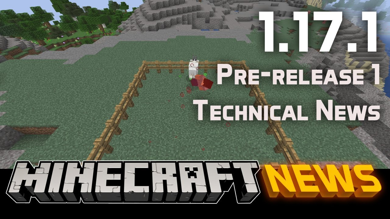 Technical News in Minecraft 1.17.1 Pre-release 1