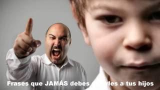 Frases que JAMÁS debes decirles a tus hijos
