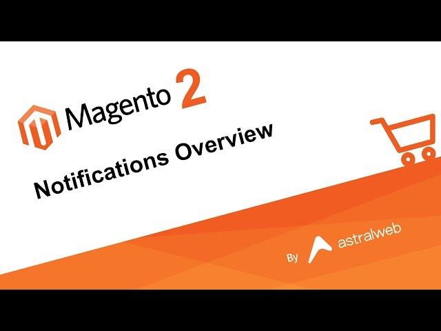 Magento 2 Notifications Overview