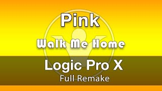 Walk Me Home Pink Logic X Template