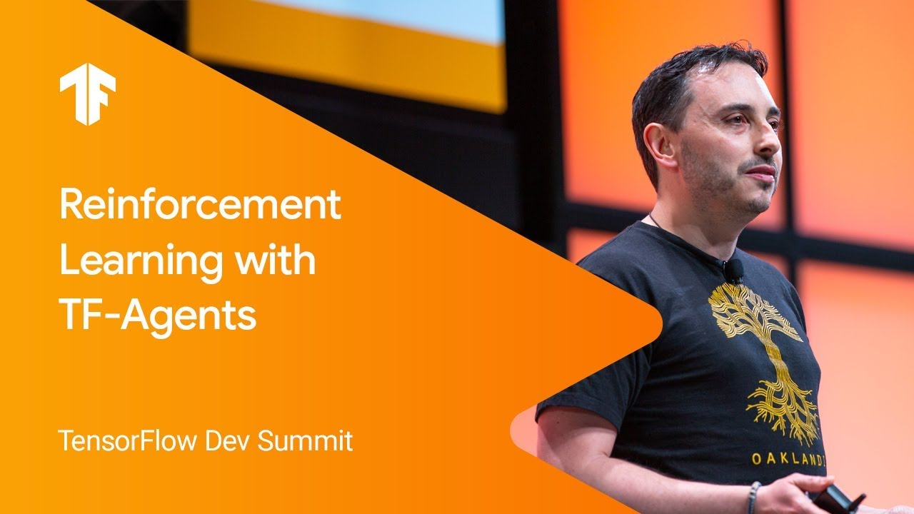 Reinforcement Learning in TensorFlow with TF-Agents (TF Dev Summit '19)