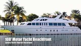 108' Motor Yacht Beachfront Luxury Yacht Charters