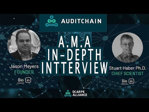 AUDITCHAIN A.M.A with CEO Jason Myers & Stuart Haber   ( Co-Inventor of Blockchain )